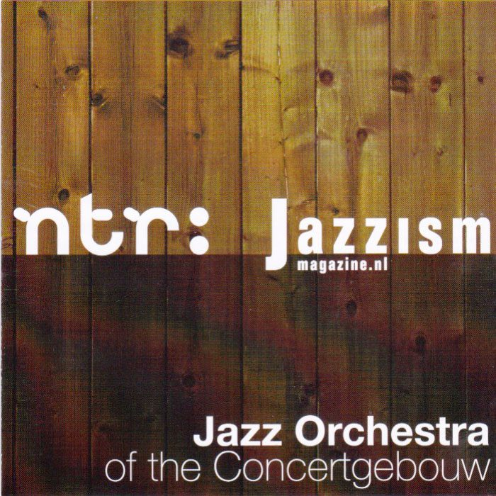 Jazzism - Jazz Orchestra Of The Concertgebouw