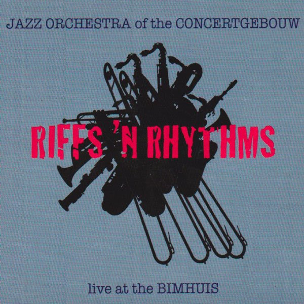 Riffs 'n Rhytms - Jazz Orchestra Of The Concertgebouw