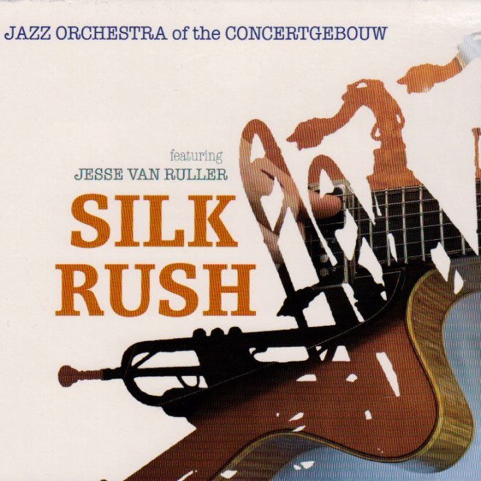 Silk Rush - Jazz Orchestra Of The Concertgebouw