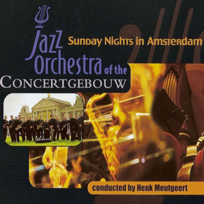 Sunday Nights - Jazz Orchestra Of The Concertgebouw